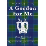 A Gordon For Me by Brian Robertson