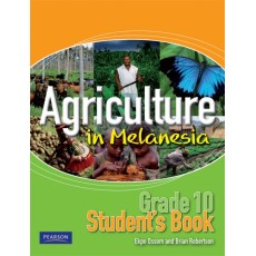 Agriculture in Melanesia – Grade 10 Student's Book by Brian Robertson and Ekpo Ossum