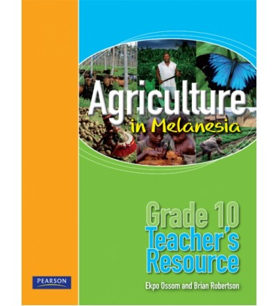 Agriculture in Melanesia – Grade 10 Teacher's Resource Book