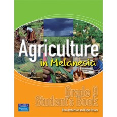 Agriculture in Melanesia – Grade 9 Student's Book by Brian Robertson and Ekpo Ossum