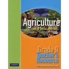 Agriculture in Melanesia – Grade 9 Teacher's Resource Book