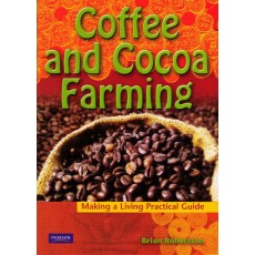 Making a Living Practical Guide – Coffee and Cocoa Farming by Brian Robertson
